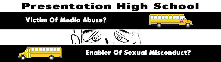 Presentation High School: Victim Of Media Abuse Or Enabler Of Sexual Misconduct?